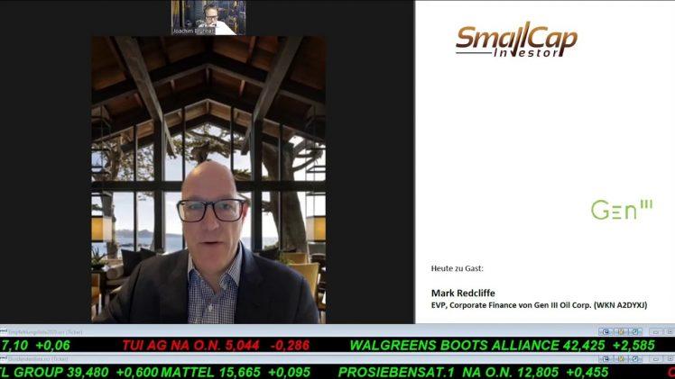 SmallCap-Investor Interview mit Mark Redcliffe, EVP & Corporate Finance Gen III Oil (WKN A2DYXJ)